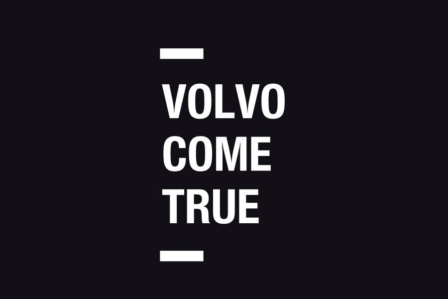 «Volvo Come True»